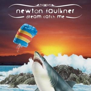 Newton Faulkner - Dream Catch Me