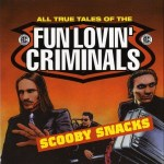 Fun Lovin' Criminals - Scooby Snacks