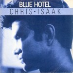 Chris Isaak - Blue Hotel