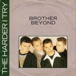 Brother Beyond -  The Harder I Try
