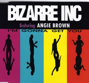 Bizarre Inc featuring Angie Brown - I'm Gonna Get You