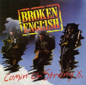 Broken English - Comin' On Strong