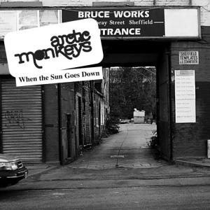 Arctic Monkeys - When The Sun Goes Down