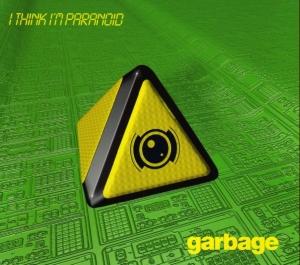 Garbage - I Think I'm Paranoid