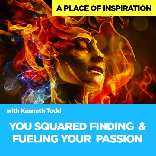 #19 You Squared Finding & Fueling Your Passion
