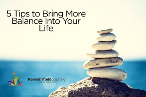 5 Tips to Bring More Life Balance