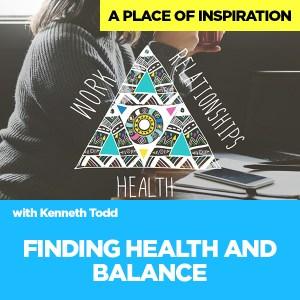 #47 FINDING HEALTH & BALANCE