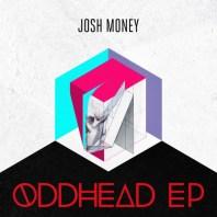 Josh Money Oddhead EP