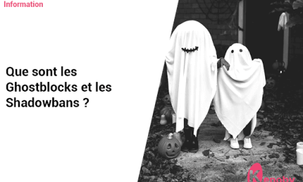 Que sont les Ghostblocks et les Shadowbans?