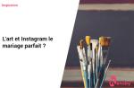 L'art et Instagram le mariage parfait ?