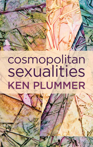 Cosmopolitan Sexualities is published by Polity Press, June 2015