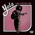 Walk Through Fire / Yola