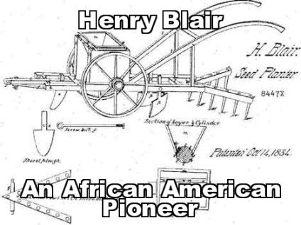 Henry Blair 2nd Black Inventor Issued A Patent By The U S Patent