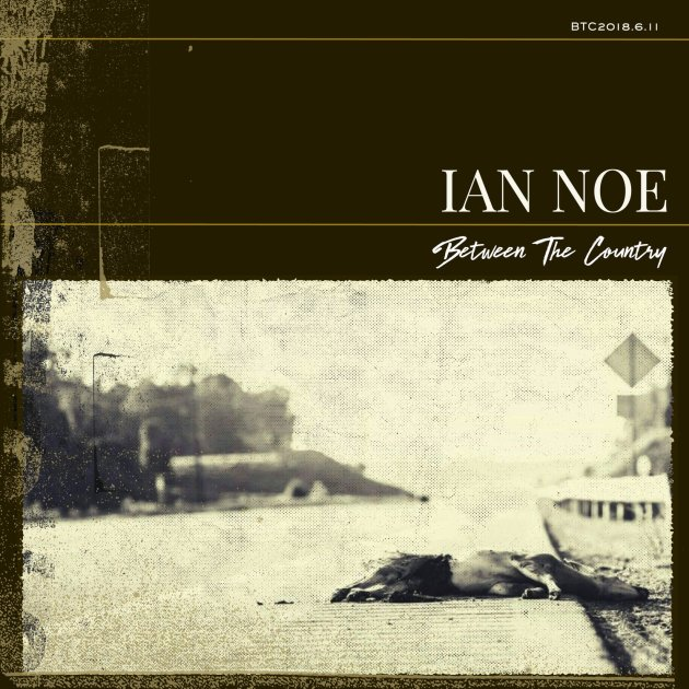 Ian Noe Between the Country Album Cover