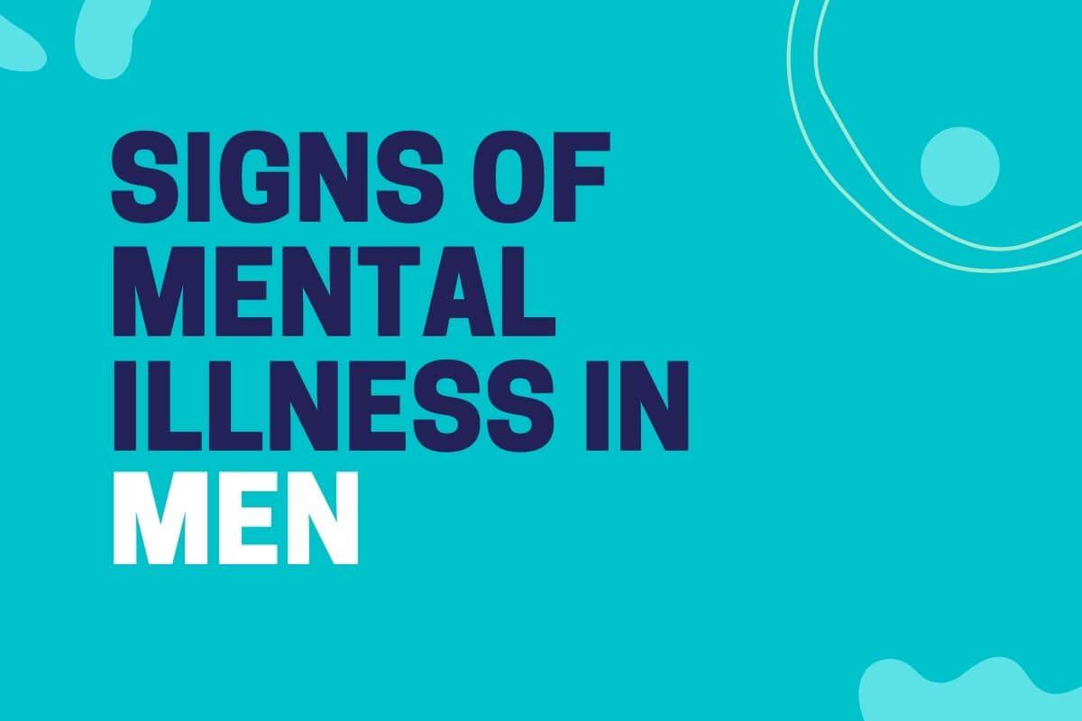 Signs of mental illness in men