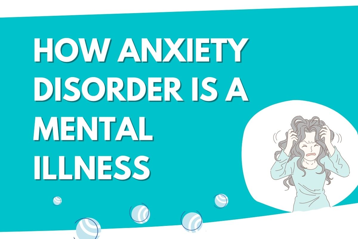 How anxiety disorder is a mental illness