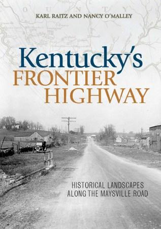 Kentucky's Frontier Highway Karl Raitz Nancy O'Malley
