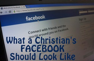 What a Christian's Facebook Should Look Like