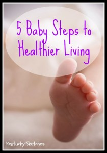 Five Baby Steps to Healthier Living