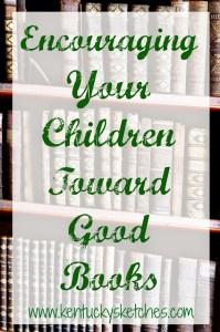 Encouraging Your Children Toward Good Books