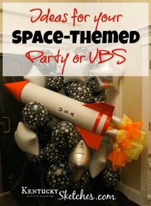Ideas for the Space-Themed Party or VBS