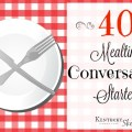 40 Mealtime Conversation Starters