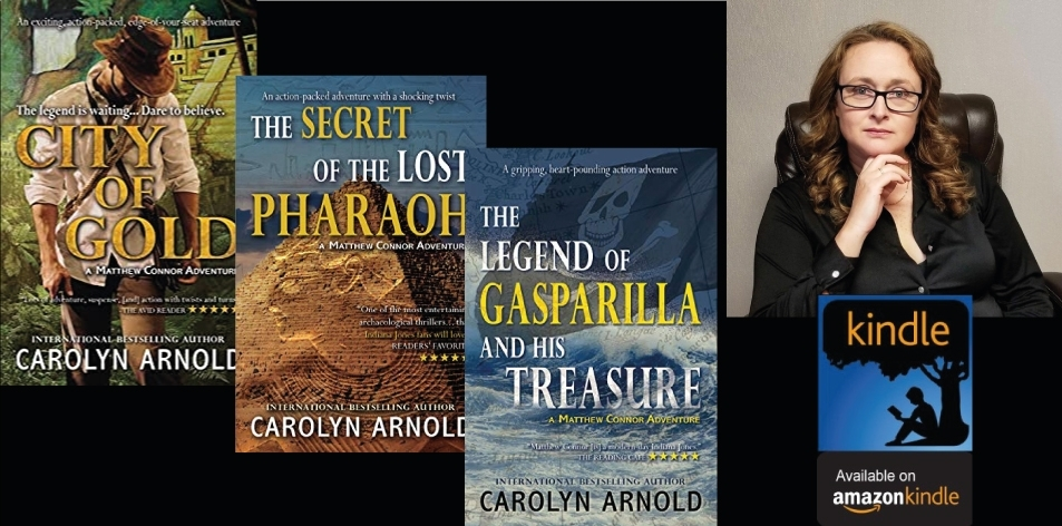 Amazon Kindle- H&S Magazine's Recommended Book Of The Week- Author: Carolyn Arnold- Matthew Connor Adventure Series (3 book series)