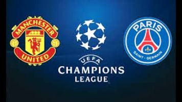 Champions League Review:  Manchester United Vs PSG – Where the Game Will be Won or Lost