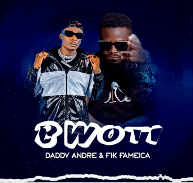 Daddy Andre Ft Fik Fameica - Bwoti [Video Download]