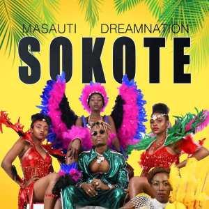 Masauti, Masauti Ft DreamNation – Sokote [Mp3 Download]