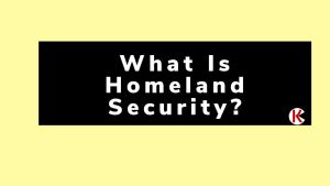 Definition of Homeland Security and its Functions