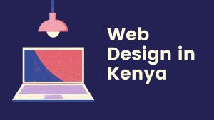 best web designing packages in Kenya for blogs and business websites