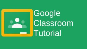 Tutorial on How to use Google Classroom for learning online