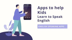 Android Apps to help kids learn to speak English Language