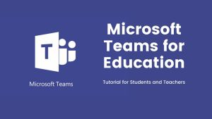 Microsoft Teams Tutorial for Students and Teachers