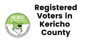 IEBC Kericho County Registered Voters