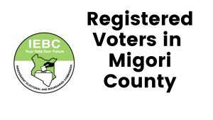IEBC Migori County Registered Voters