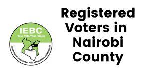 IEBC Nairobi County Registered Voters