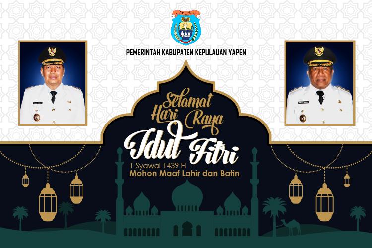 Ucapan Selamat Hari Raya Idul Fitri oleh Bupati dan Wakil Bupati Kabupaten Kepulauan Yapen
