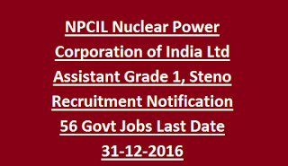 NPCIL Recruitment for Assistant, Steno vacancies