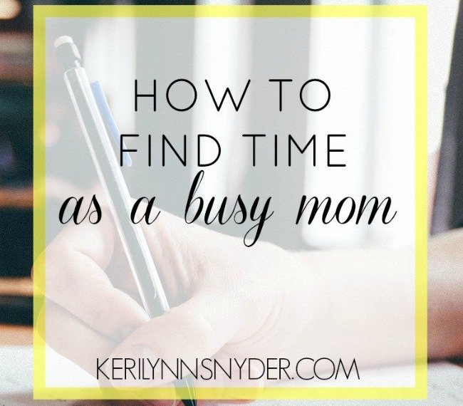 How to find time as a busy mom- tips for moms