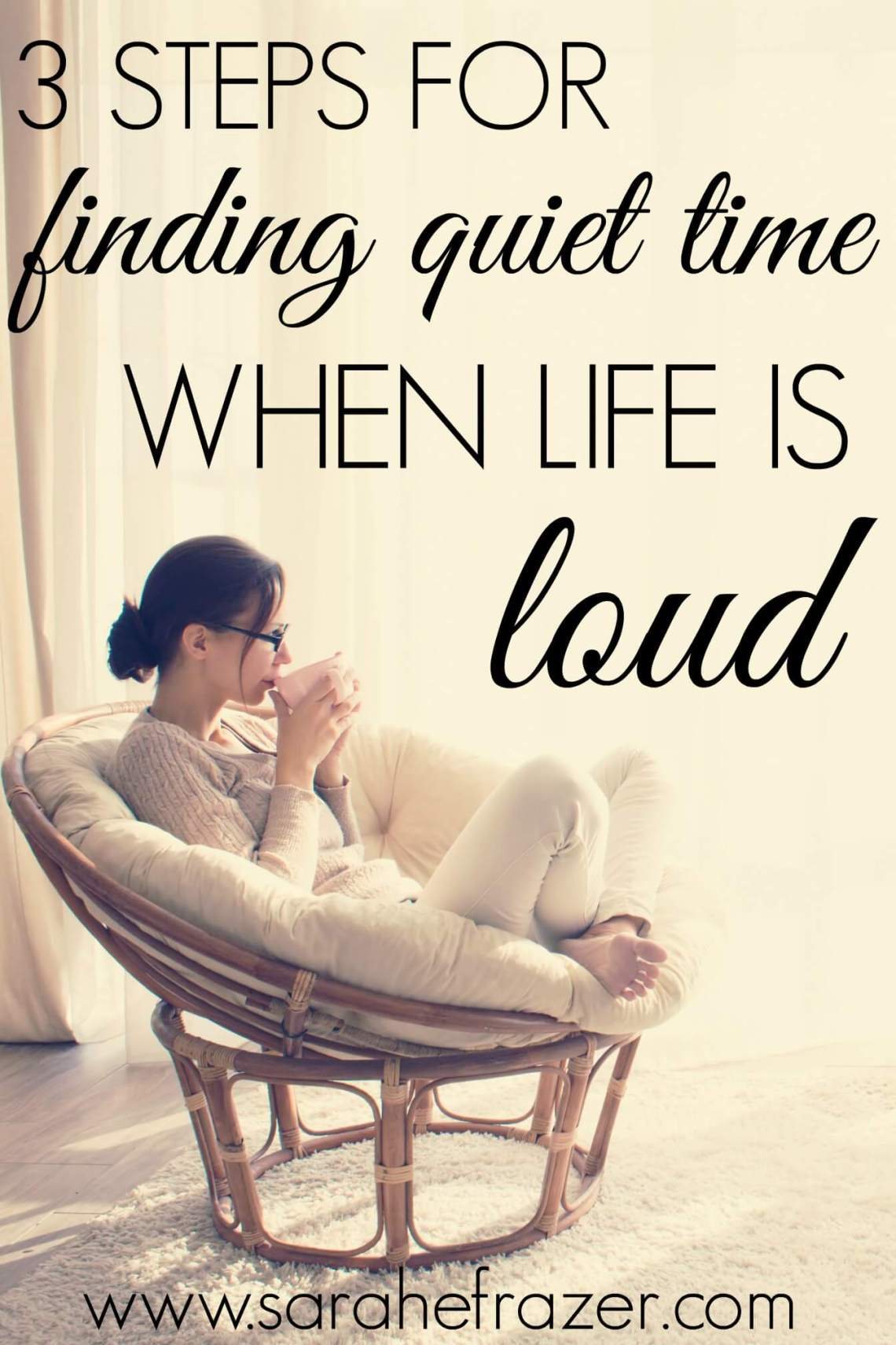 How to find quiet time when life is so loud