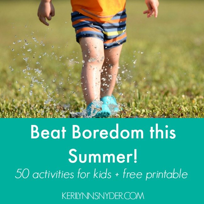 Summer Activities for Kids- Beat boredom this summer!