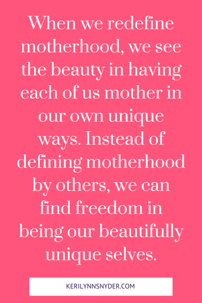 Learning to redefine motherhood and finding freedom