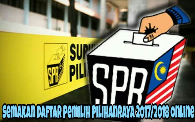 Semakan Daftar Pemilih Pilihanraya 2017/2018 Online
