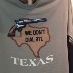 In Texas we don't dial 911 t-shirt.