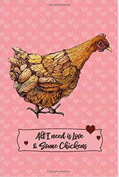 All You Need is Love and Some Chickens Journal