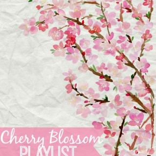 Cherry Blossom Playlist