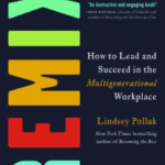 How to Succeed in a Multigenerational Workforce with Lindsey Pollak