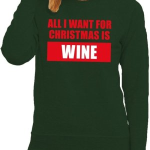 "Groen dames kersttrui met aan de voorzijde de tekst ""all I want for christmas is wine""."